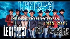 Puras Romanticas - Grupo Legitimo Mix 2017 | Dj DaAn | SUSCRIBETE