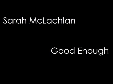 Sarah McLachlan - Good Enough (lyrics)