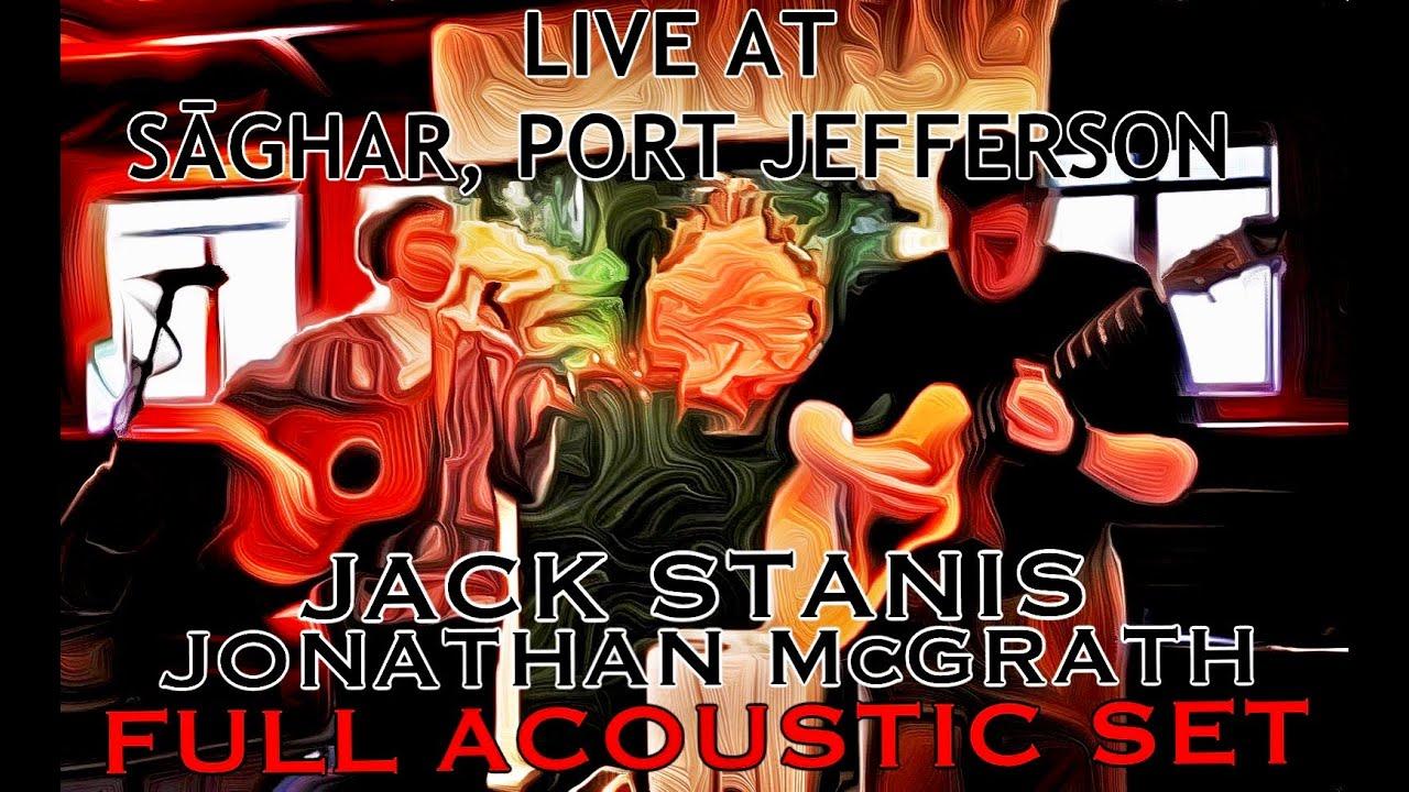 Jack Stanis & Jon McGrath - Live Performance - PORT JEFFERSON, NEW YORK 4/8/21