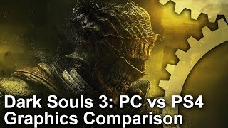 Dark Souls 3 PC vs PS4 Graphics Comparison