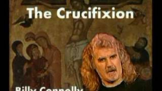 Billy Connolly -The Crucifixion Part1 - see you Judas, Your getting oan ma tits