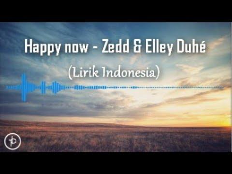 Zedd & Elley Duhé - Happy Now (lirik Dan Arti | Terjemahan)