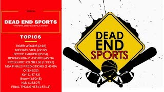 Are the NBA Finals Over? | Dead End Sports Audio Podcast (6-7-17) w/Ken, Beezy, Kyle, & Raf