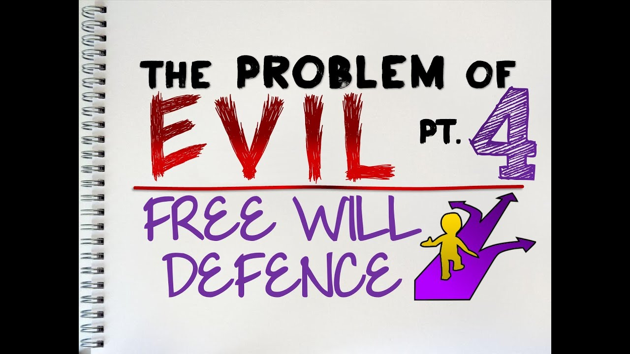 the free will defense and the problem of evil Is the existence of evil a good reason not believe in god one of the most formidable challenges to the christian faith is the problem of evil and suffering in reality, there are actually several problems or versions of this objection.