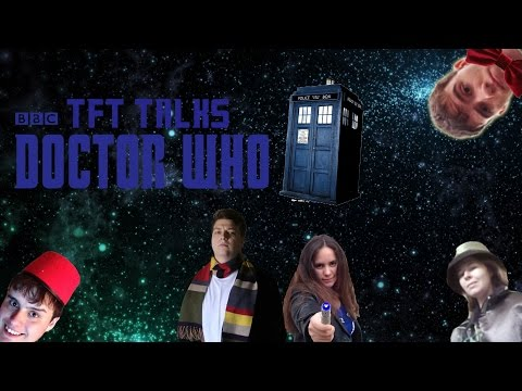 TFT Talks Episode 4- Doctor Who