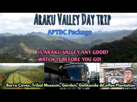 A day trip to Araku Valley | APTDC Package (Watch it before you go)