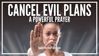 Prayer To Cancel Evil Plan Of The Enemy - Prayers Against Evil Plans