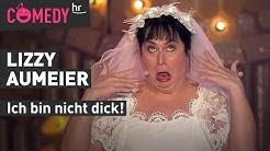 ICH BIN NICHT DICK! Lizzy Aumeier   Die hessische Weiberfastnacht 2019