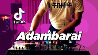 DJ VIRAL TIK TOK ! Adambarai 2 ( DJ DESA Remix )