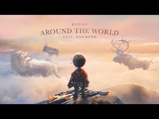 KSHMR - Around The World (Feat. NOUMENN) [Official Audio]