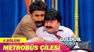 Güldür Güldür Show 4.Bölüm - Metrobüs Çilesi