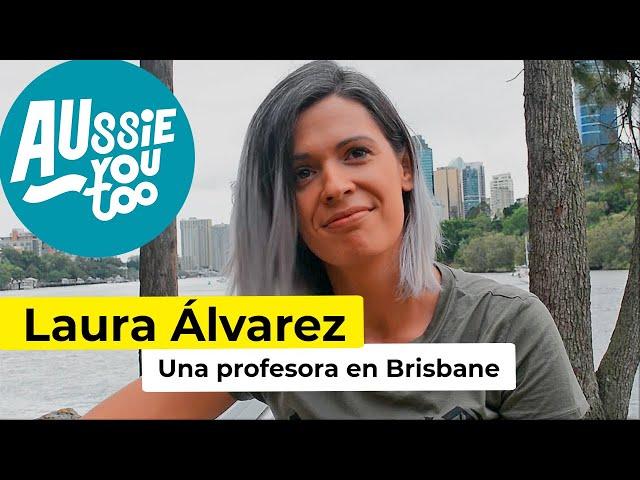 Una maestra estudiando en Brisbane - Laura Álvarez