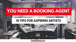 You Need a Booking Agent !!