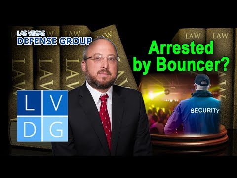 Arrested by a Bouncer at a Las Vegas Nightclub? Know Your Rights