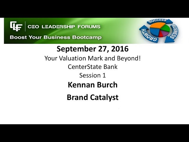 2016 09 27 CEO Leadership - Your Valuation Mark & Beyond! - Session 01 Burch
