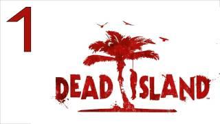 прохождение Dead Island (с живым комментом от alexander.plav) Ч. 1