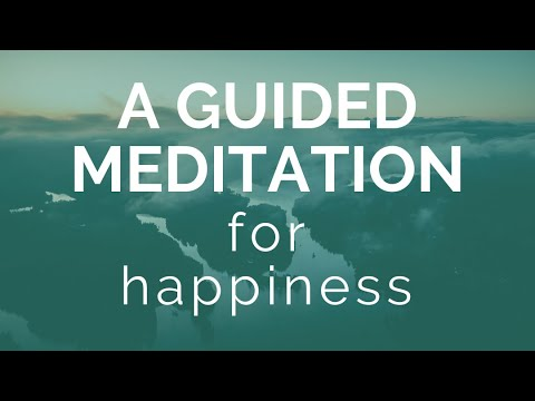 A Guided Meditation for Happiness - Intuitive and Spiritual