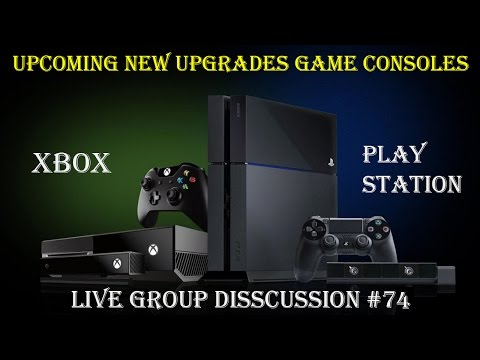 Live Group Discussion Topic- Upcoming New Upgrades Game Consoles Play station VS XBOX #74