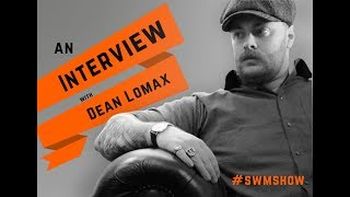 Dean Lomax | Personal Brands & Dinosaurs | The Sam W Martin Show
