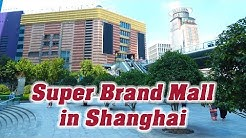 Super Brand Mall in Shanghai