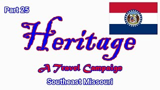 Heritage Travel Campaign-Part 25 (Southeast Missouri)