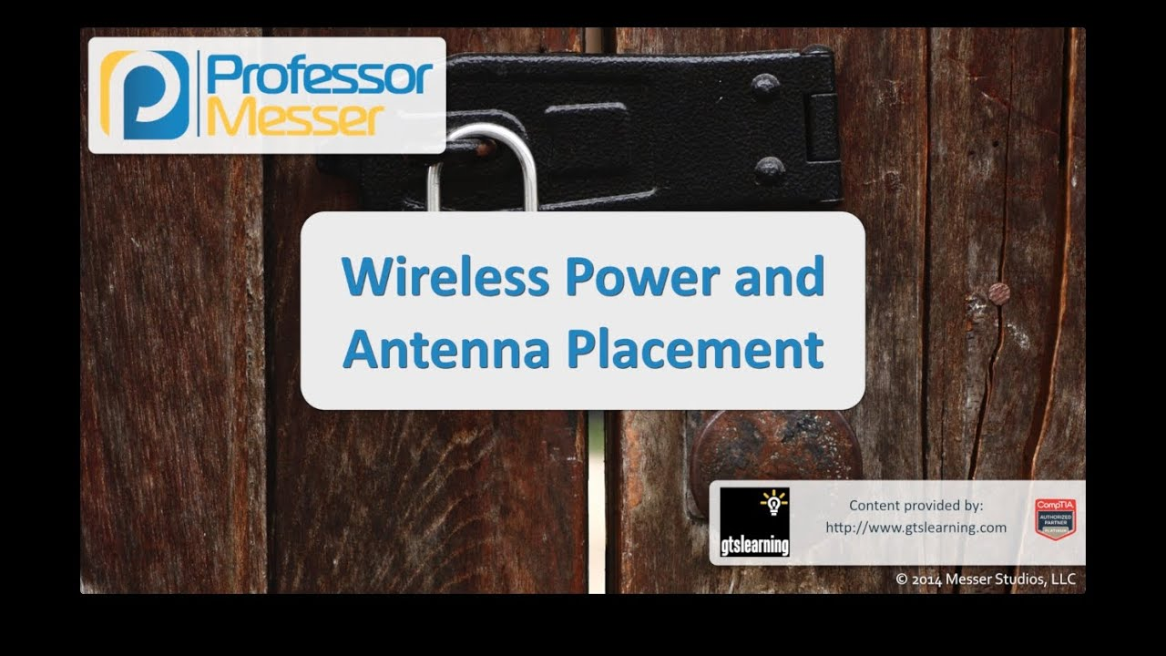 Wireless Power and Antenna Placement - CompTIA Security+ SY0-401: 1.5