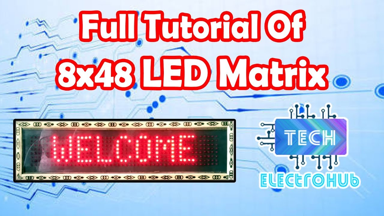 How to Make 8x48 Programmable Scrolling LED Matrix | Full Tutorial | Hindi
