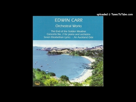 Edwin Carr (1926-2003) : The End of the Golden Weather, for orchestra (1996)