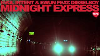 Evol Intent & Ewun feat. Dieselboy - Midnight Express (original mix)