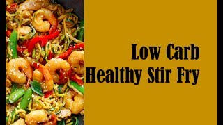 Macro Friendly Stir Fry| Low Carb| Zoodle Recipe