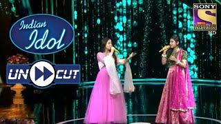 Anushka And Arunita Sing Melodiously 'Yeh Galiyan Yeh Chaubara' | Indian Idol Season 12 | Uncut