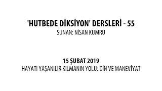 HUTBEDE DİKSİYON DERSLERİ - 55 (Sunan: Nisan Kumru)
