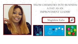 Moving from Chemistry into Business: A day as an Improvement Leader