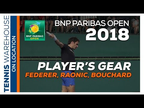 BNP Paribas Open 2018 Player's Gear: Federer, Raonic, Bouchard