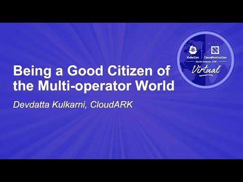 Being a Good Citizen of the Multi-operator World - Devdatta Kulkarni, CloudARK