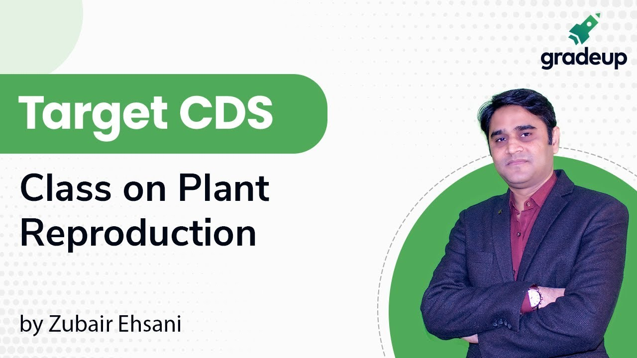 Class on Plant Reproduction by Zubair Sir || Target CDS