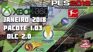 PATCH PES 2018 XBOX 360 JANEIRO 2018! BRASILEIRÃO SÉRIES A e B, Bundesliga, Chinesa! DLC 2.0