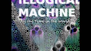 Illogical Machine- All the Time in the World