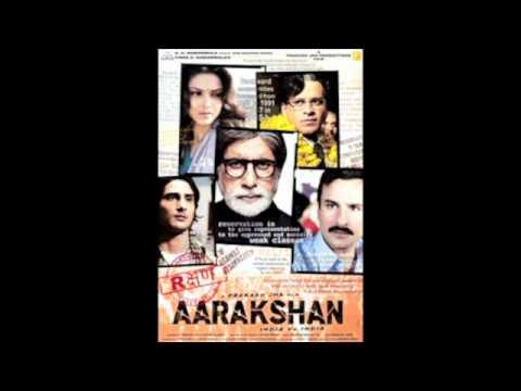 all songs of aarakshan