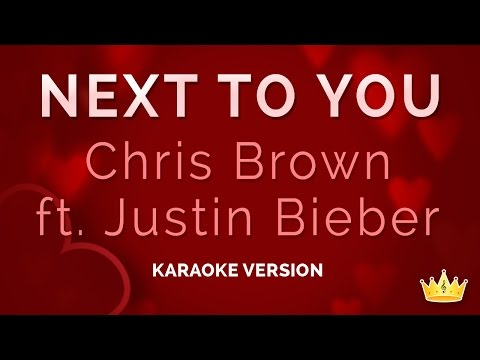 Chris Brown and Justin Bieber  Next To You Karaoke Version