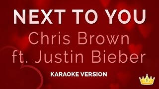 Chris Brown and Justin Bieber - Next To You (Karaoke Version)