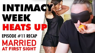 Episode 11 recap: Couples get steamy during intimacy week | MAFS 2020