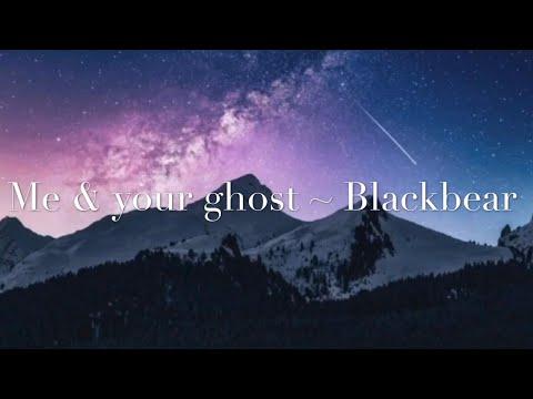 Me & Ur Ghost Lyrics [1 Hour music loop] ~ Blackbear