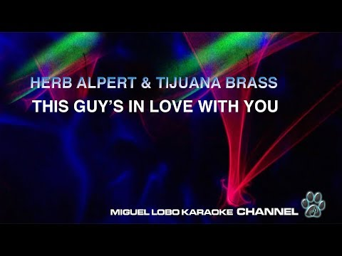 [Karaoke] HERB ALPERT & TIJUANA BRASS - THIS GUYS IN LOVE WITH YOU -Miguel Lobo