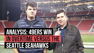 Analysis: 49ers win in overtime versus the  Seattle Seahawks