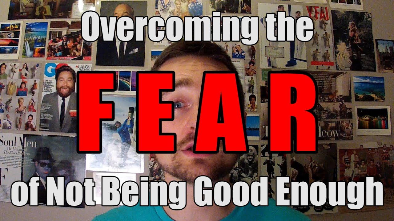 afraid of not being good enough in a relationship