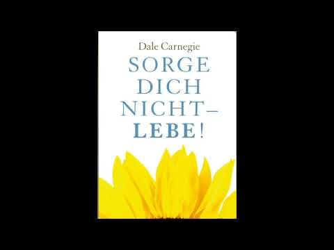 Sorge dich nicht - lebe!: Die Kunst, zu einem von Ängsten und Aufregungen befreiten Leben zu finden YouTube Hörbuch auf Deutsch
