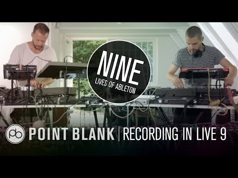 9 Lives of Ableton: Part 7 - Recording and Arranging a Performance