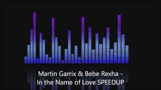 Martin Garrix Bebe Rexha In the Name of Love SPEEDUP NIGHTCORE.mp3