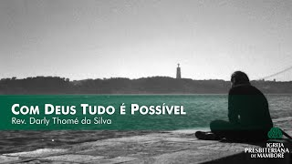 Com Deus Tudo é Possível   Rev. Darly Thomé da Silva